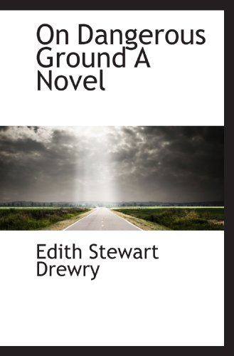 on-dangerous-ground-a-novel