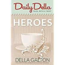 Heroes (and other twist-in-the-tale short stories) (Daily Della Book 11)