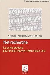 Net recherche : Le guide pratique pour mieux trouver l'information utile