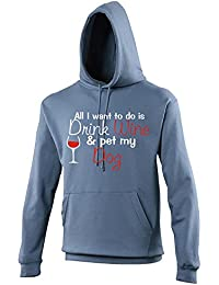 Mileymoo All I Want To Do Is Drink Wine and Pet My Dog - Novelty Hoodie For Dog Lovers