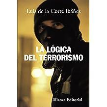 La lógica del terrorismo (Alianza Ensayo)