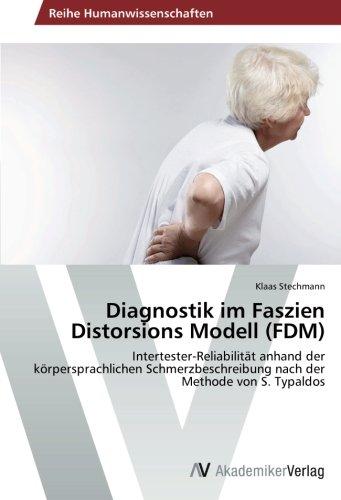 Diagnostik im Faszien Distorsions Modell (FDM): Intertester-Reliabilität anhand der körpersprachlichen Schmerzbeschreibung nach der Methode von S. Typaldos