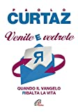 eBook Gratis da Scaricare Venite e vedrete Quando il Vangelo ribalta la vita (PDF,EPUB,MOBI) Online Italiano