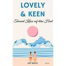 Lovely & Keen: Tausend Küsse auf deine Haut