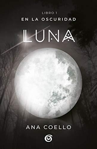Luna (En la oscuridad 1) eBook: Coello, Ana: Amazon.es: Tienda Kindle