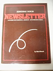Title: Editing your newsletter A guide to writing design
