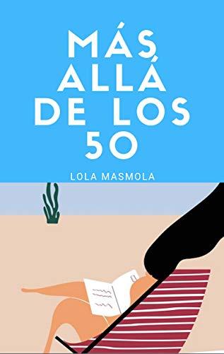 Más allá de los 50 eBook: Lola Masmola: Amazon.es: Tienda Kindle