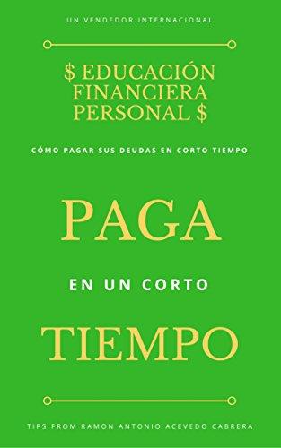 $Economía personal  vercion en español$: $paga en poco tiempo vercion en español$ (vercion es español) por Ramon Antonio  Acevedo Cabrera