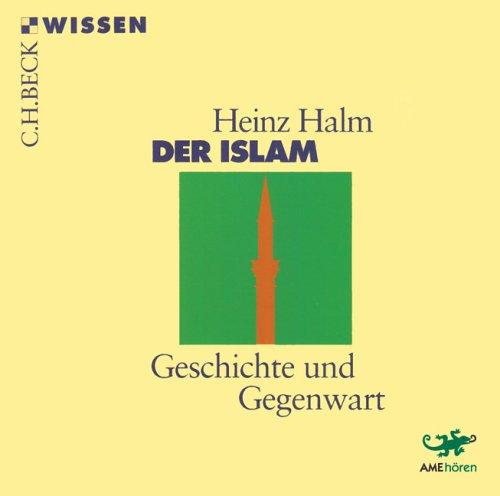 Der Islam: Geschichte und Gegenwart (inkl. 2 CDs)