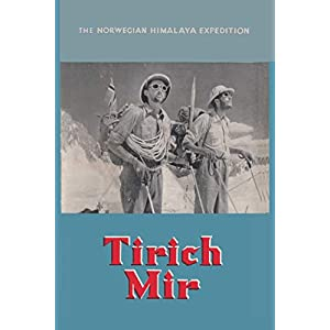 Tirich Mir The Norwegian Himalaya Expedition