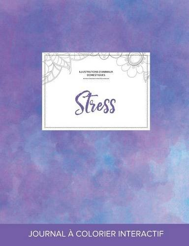Journal de Coloration Adulte: Stress (Illustrations D'Animaux Domestiques, Brume Violette)