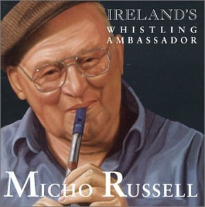 Micho Russell -  Ireland`s Whistling Ambassador