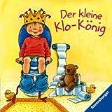 Der kleine Klo-König. Illustr. v. Clara