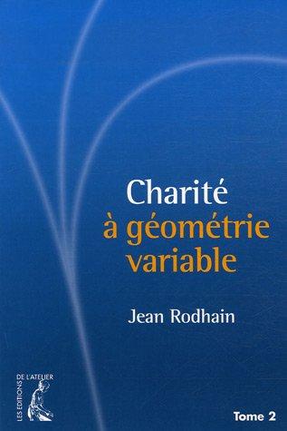 Charité à géométrie variable : Tome 2 par Jean Rodhain