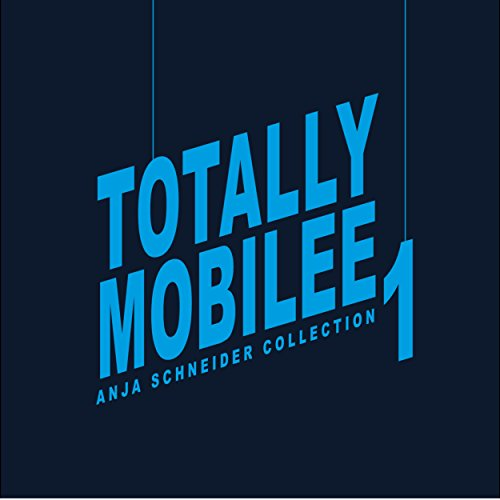 Totally Mobilee - Anja Schneid...