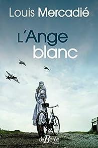 L'Ange blanc par Louis Mercadié