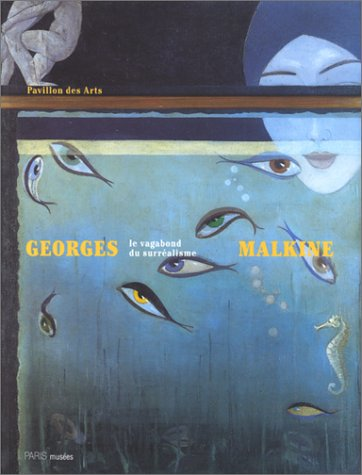 Georges Malkine : Le vagabond du surralisme, [exposition], Paris, Pavillon des arts, 28 avril-29 aot 1999