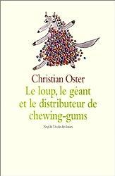 Le Loup, le Géant et le Distributeur de chewing-gums
