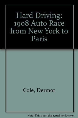 Hard Driving: 1908 Auto Race from New York to Paris