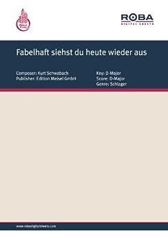 Fabelhaft siehst du heute wieder aus eBook: Kurt Schwabach