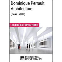 Dominique Perrault Architecture (Paris - 2008): Les Fiches Exposition d'Universalis