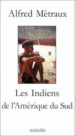 Les Indiens de l'Amrique du Sud