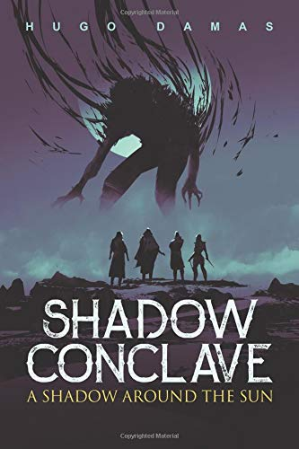 A Shadow Around the Sun (Shadow Conclave) por Hugo Damas