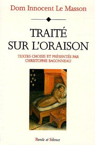 Traité sur l'oraison par Christophe Bagonneau, Dom Innocent Le Masson