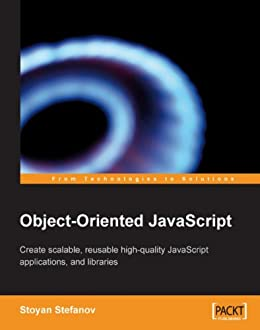 Object-Oriented JavaScript von [Stefanov, Stoyan]