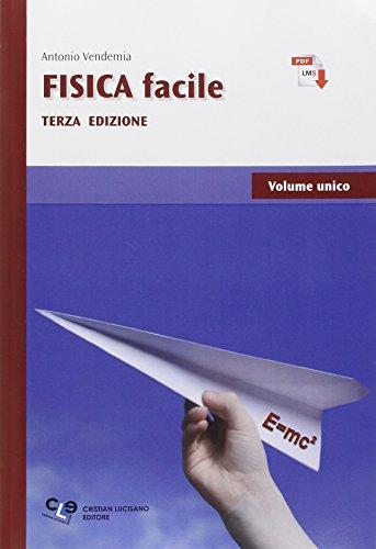Fisica facile. Con e-book. Con espansione online. Per le Scuole superiori
