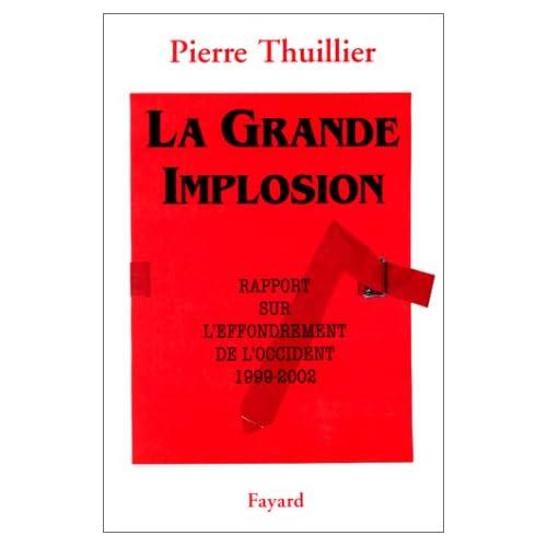 La grande implosion : Rapport sur l'effondrement de l'Occident 1999-2002