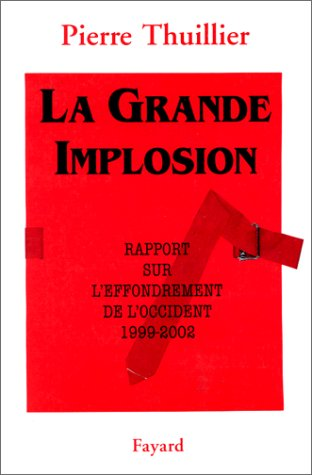 La grande implosion : Rapport sur l'effondrement de l'Occident 1999-2002