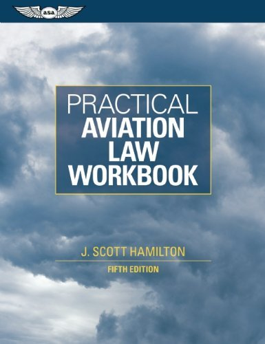 Practical Aviation Law Workbook by J. Scott Hamilton (2011-02-22)