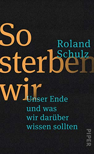 So sterben wir: Unser Ende und was wir darüber wissen sollten Deutsch Terminal