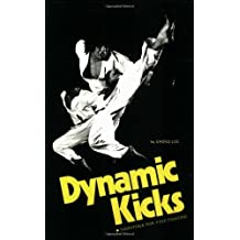Dynamic Kicks: Essentials for Free Fighting (Specialties Series) by Chong Lee (1975-12-01)