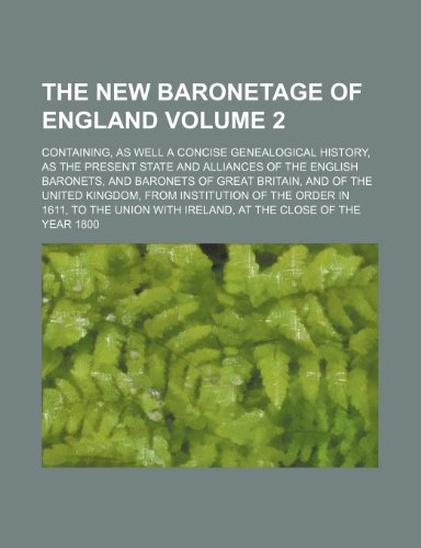 Baronet Bar (The New Baronetage of England; Containing, as Well a Concise Genealogical History, as the Present State and Alliances of the English Baronets, and Bar)