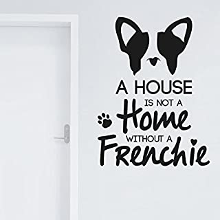 Adesiviamo® A house is not a Home without a Frenchie Bulldog Francese French Wallstickers
