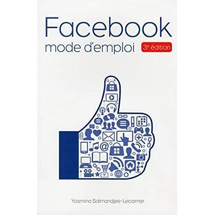 Facebook Mode d'emploi, 3e édition
