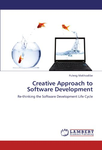 Creative Approach to Software Development: Re-thinking the Software Development Life Cycle