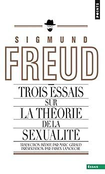 Trois Essais sur la théorie de la sexualité par [Freud, Sigmund]