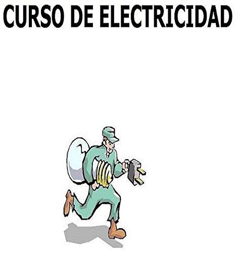 Curso de Electricidad: Electricidad Fácil pero Curso Completo por Ernesto Rodriguez Arias