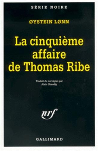 La cinquième affaire de Thomas Ribe