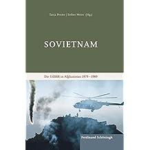 Sovietnam: Die UdSSR in Afghanistan 1979 – 1989