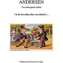 J'ai du bon tabac dans ma tabatière...: le petit éleveur de Pourceaux Conte d'Andersen