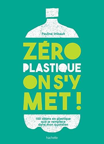 Zéro plastique on s'y met! par  Pauline Imbault