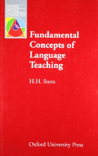 Fundamental Concepts of Language Teaching: Historical and Interdisciplinary Perspectives on Applied Linguistic Research (Oxford Applied Linguistics)