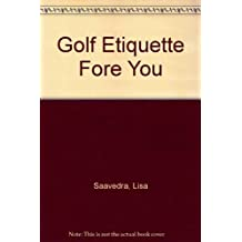 Golf Etiquette Fore You