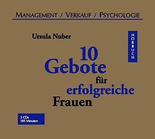 10 Gebote für erfolgreiche Frauen: Ungekürzte Lesung (Management /Verkauf /Psychologie - Hörbuch)