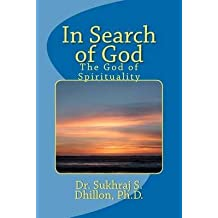 [ IN SEARCH OF GOD: THE GOD OF SPIRITUALITY ] BY Dhillon, Dr Sukhraj S ( AUTHOR )Oct-02-2011 ( Paperback )