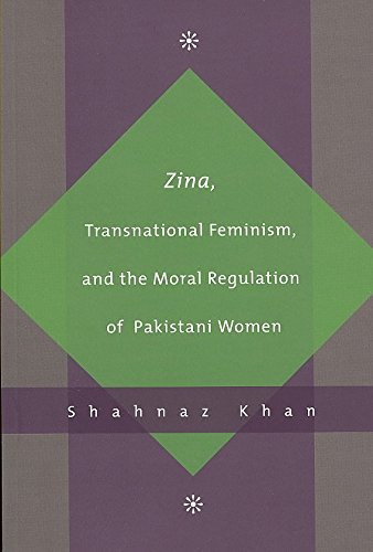 [(Zina, Transnational Feminism, and the Moral Regulation of Pakistani Women)] [By (author) Shahnaz Khan] published on (March, 2007)